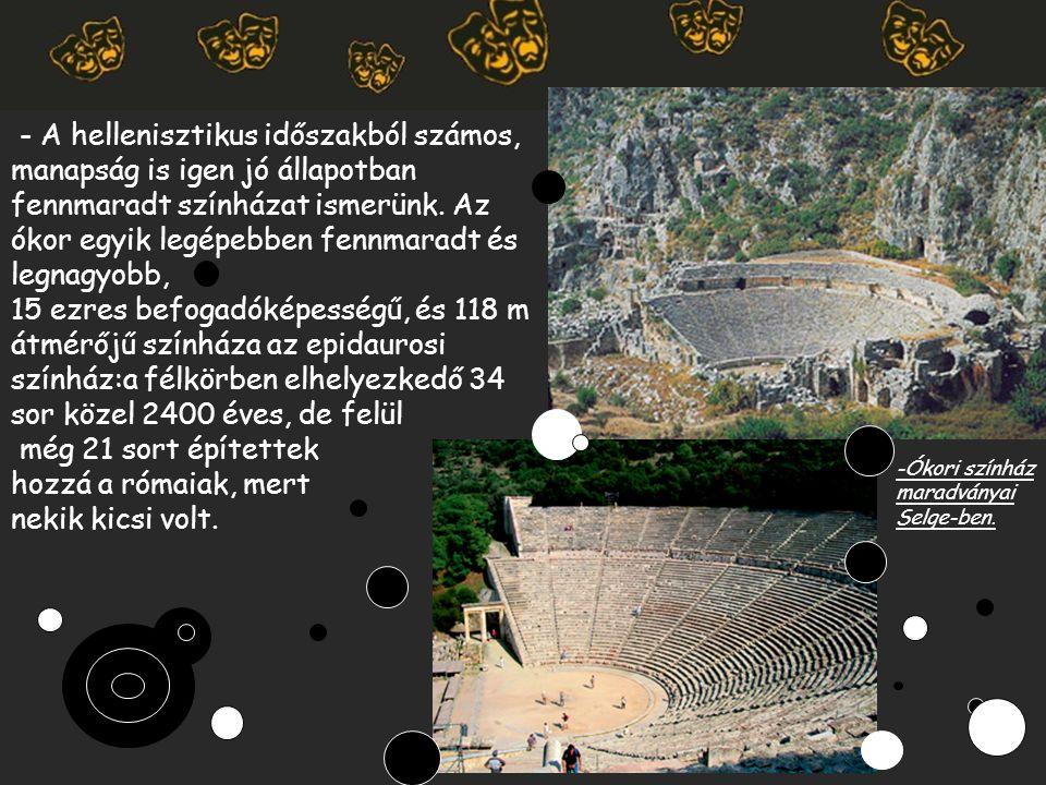 - A hellenisztikus időszakból számos, manapság is igen jó állapotban