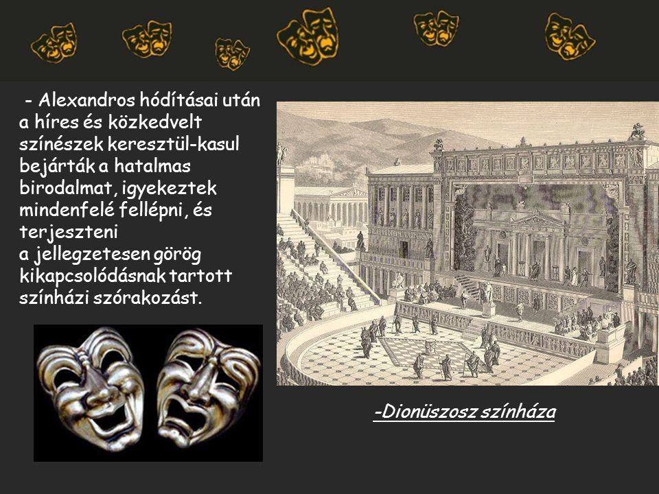 - Alexandros hódításai után a híres és közkedvelt színészek keresztül-kasul