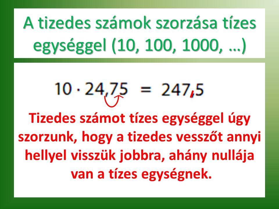A tizedes számok szorzása tízes egységgel (10, 100, 1000, …)
