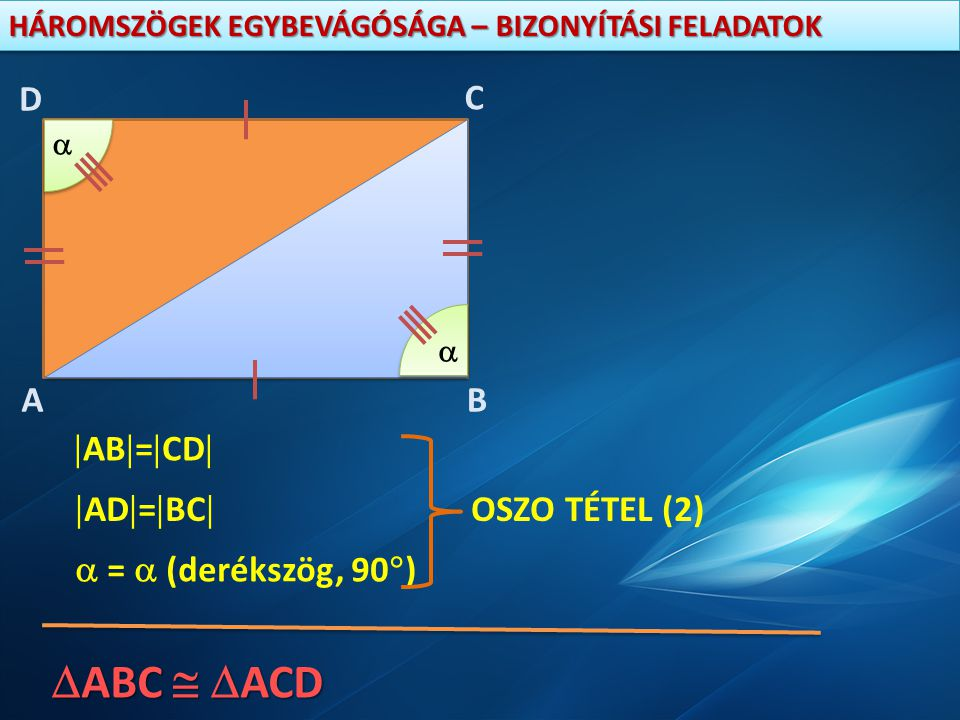 ABC  ACD A D C B AB=CD AD=BC OSZO TÉTEL (2)