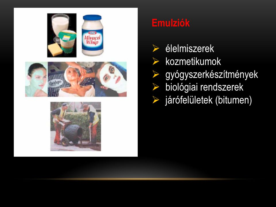 Emulziók élelmiszerek. kozmetikumok. gyógyszerkészítmények.