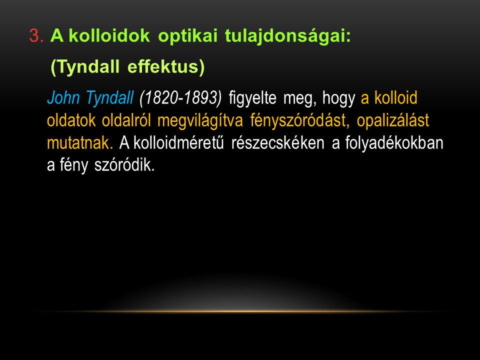 3. A kolloidok optikai tulajdonságai:
