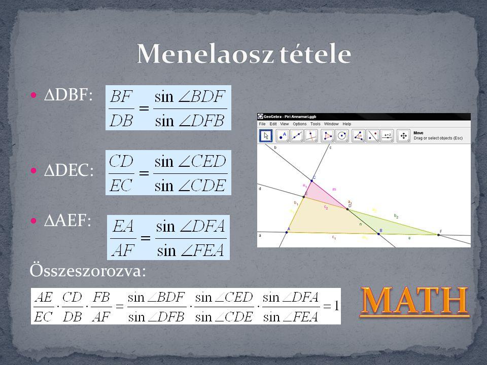 Menelaosz tétele DBF: DEC: AEF: Összeszorozva: MATH