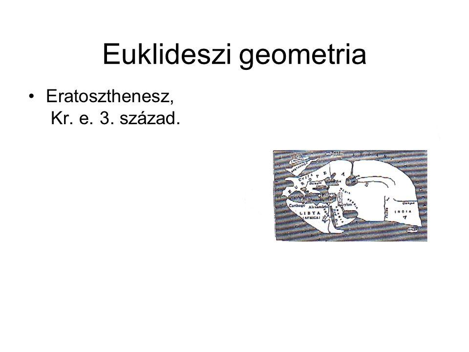 Euklideszi geometria Eratoszthenesz, Kr. e. 3. század.