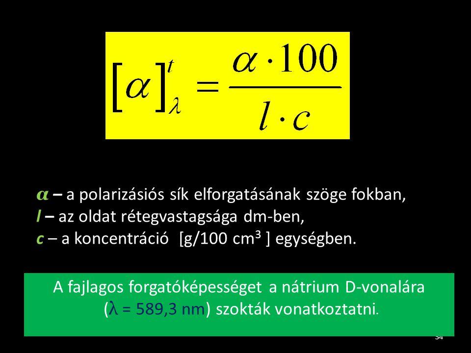 α – a polarizásiós sík elforgatásának szöge fokban,