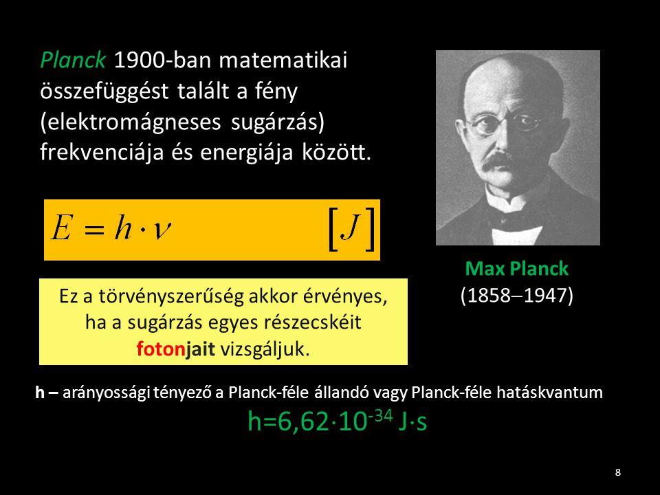 Planck 1900-ban matematikai összefüggést talált a fény (elektromágneses sugárzás) frekvenciája és energiája között.