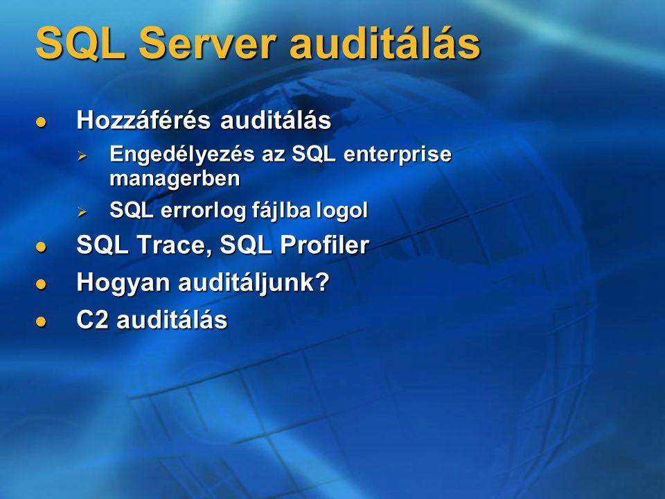 SQL Server auditálás Hozzáférés auditálás SQL Trace, SQL Profiler