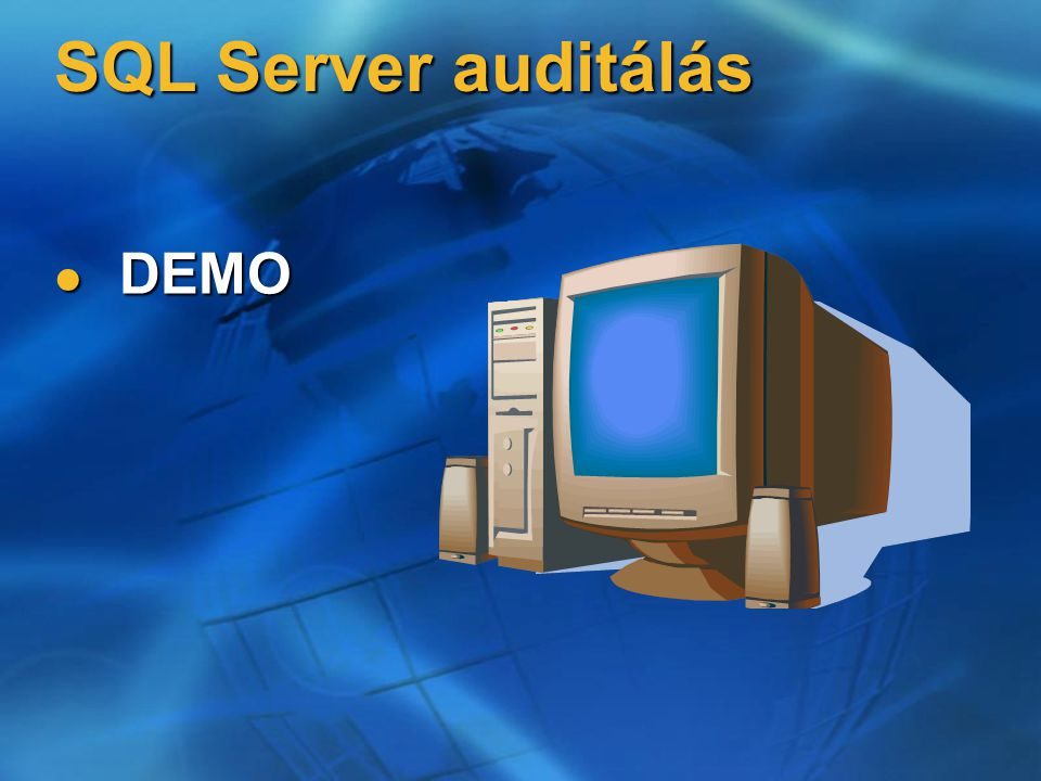 SQL Server auditálás DEMO