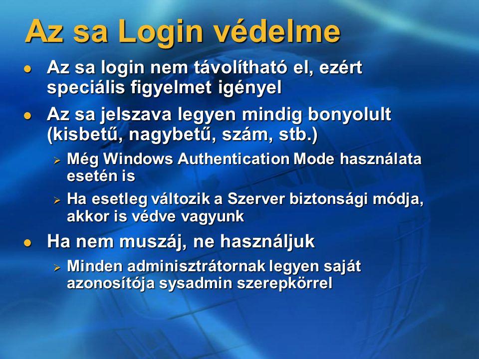 Az sa Login védelme Az sa login nem távolítható el, ezért speciális figyelmet igényel.