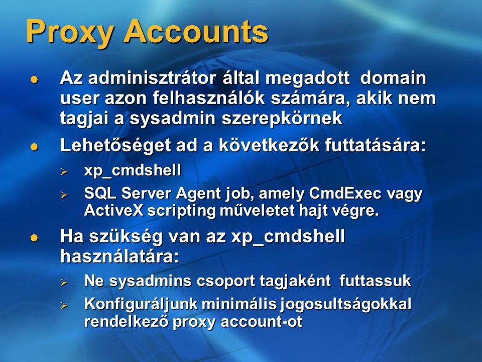 Proxy Accounts Az adminisztrátor által megadott domain user azon felhasználók számára, akik nem tagjai a sysadmin szerepkörnek.