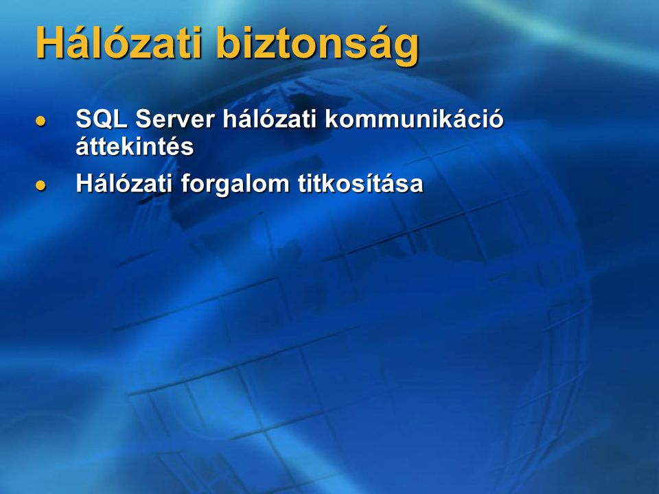 Hálózati biztonság SQL Server hálózati kommunikáció áttekintés
