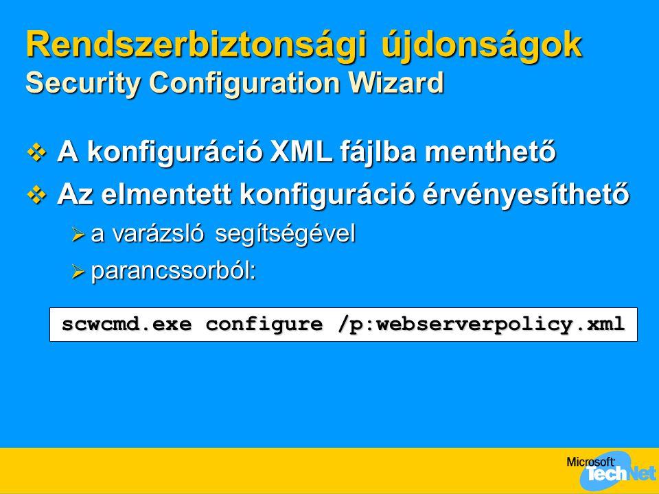 Rendszerbiztonsági újdonságok Security Configuration Wizard
