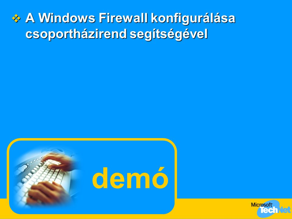 A Windows Firewall konfigurálása csoportházirend segítségével