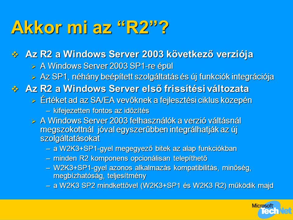 Akkor mi az R2 Az R2 a Windows Server 2003 következő verziója