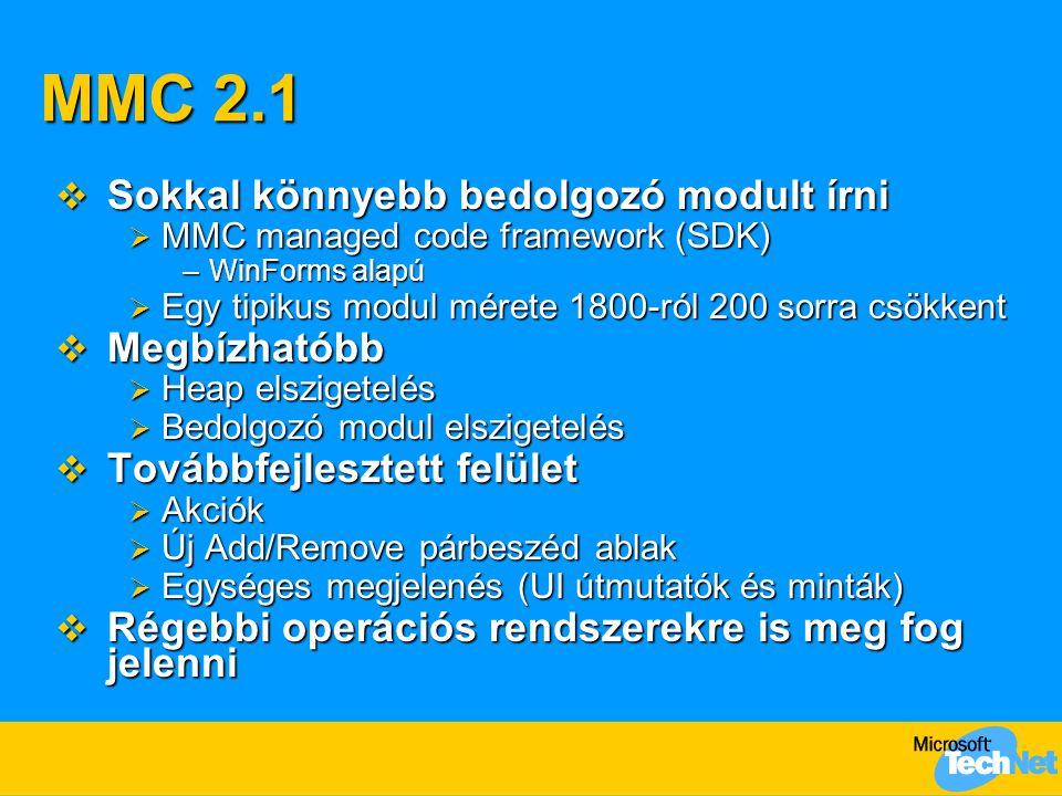 MMC 2.1 Sokkal könnyebb bedolgozó modult írni Megbízhatóbb