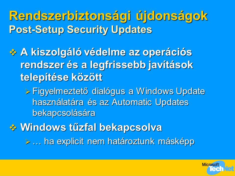 Rendszerbiztonsági újdonságok Post-Setup Security Updates