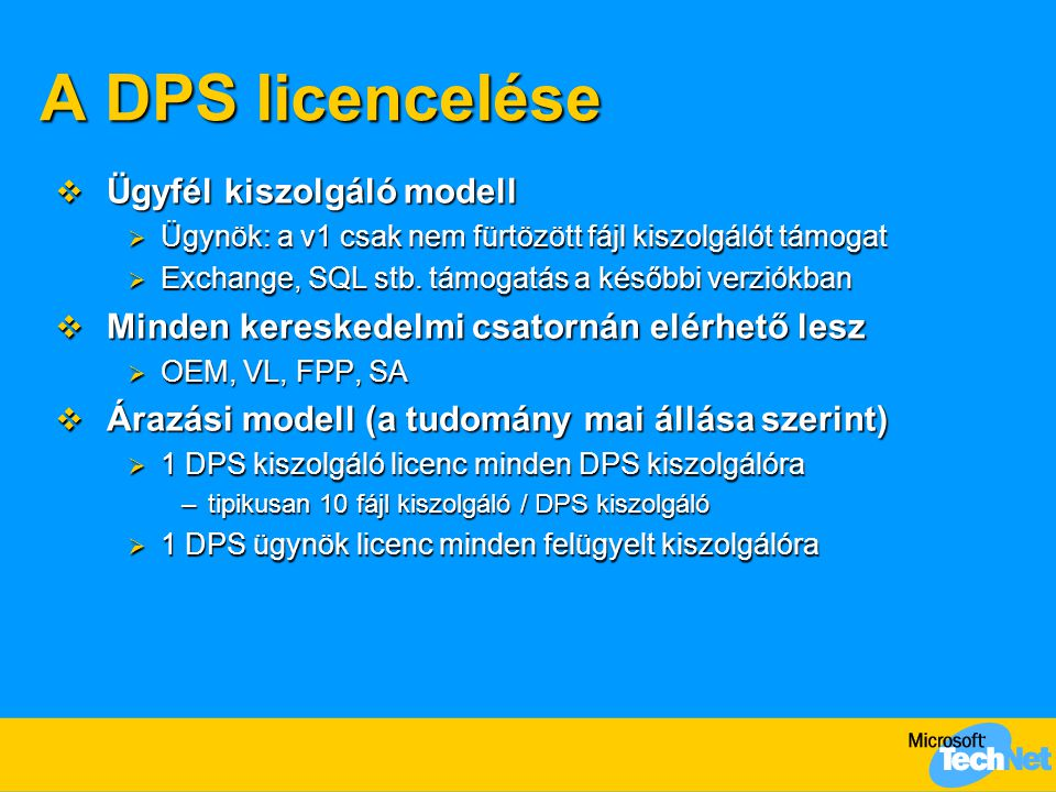A DPS licencelése Ügyfél kiszolgáló modell