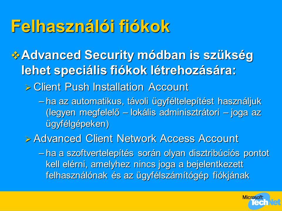 Felhasználói fiókok Advanced Security módban is szükség lehet speciális fiókok létrehozására: Client Push Installation Account.