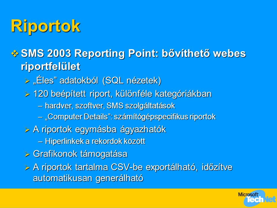 Riportok SMS 2003 Reporting Point: bővíthető webes riportfelület