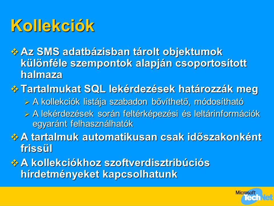 Kollekciók Az SMS adatbázisban tárolt objektumok különféle szempontok alapján csoportosított halmaza.