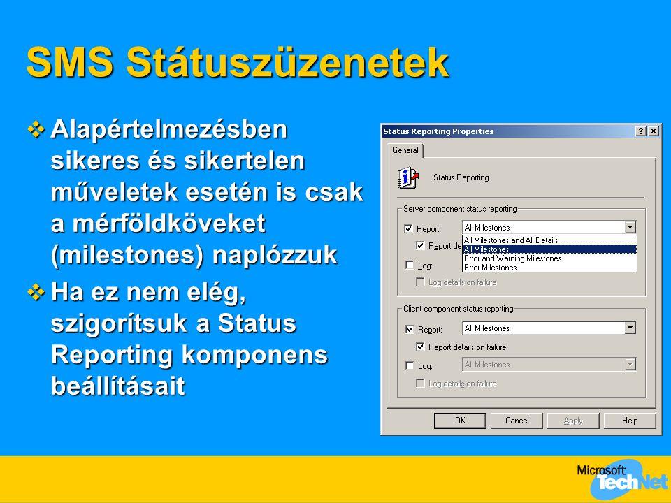 SMS Státuszüzenetek Alapértelmezésben sikeres és sikertelen műveletek esetén is csak a mérföldköveket (milestones) naplózzuk.