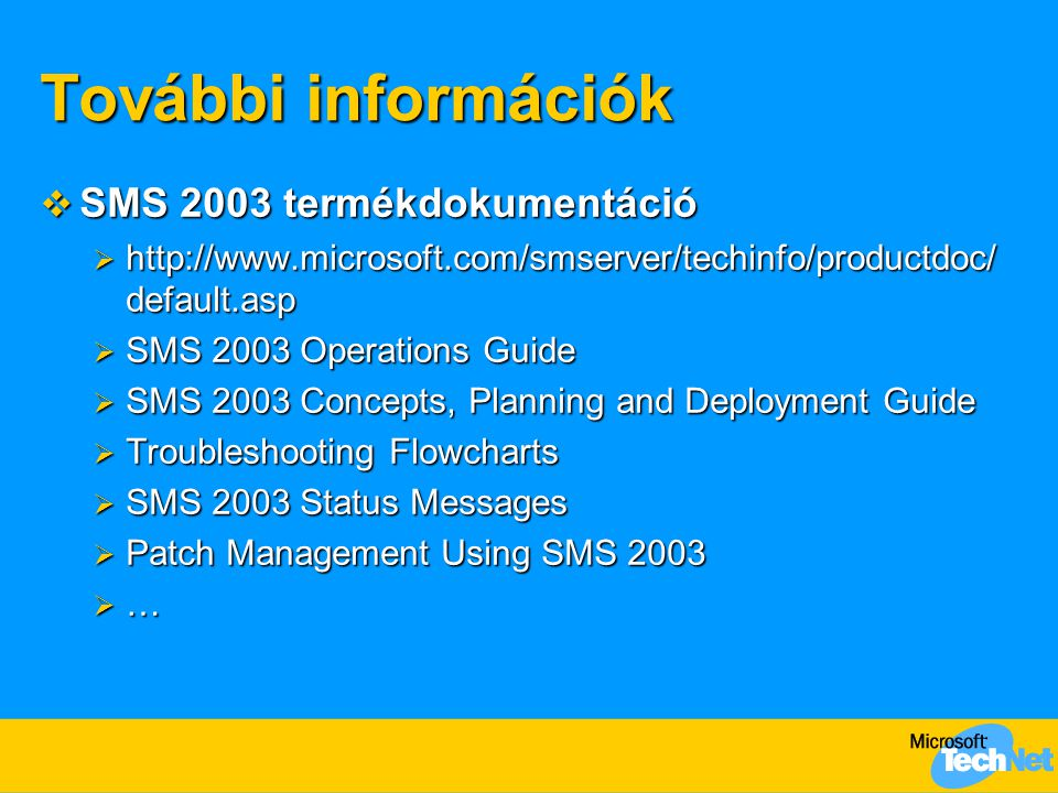 További információk SMS 2003 termékdokumentáció