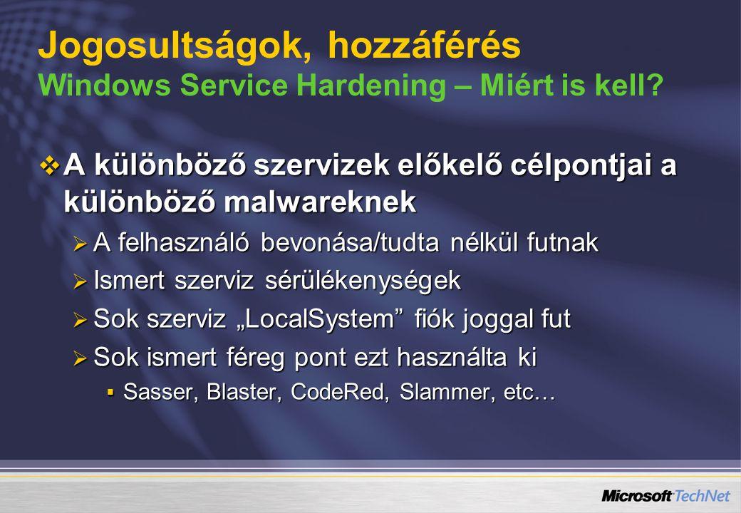 Jogosultságok, hozzáférés Windows Service Hardening – Miért is kell