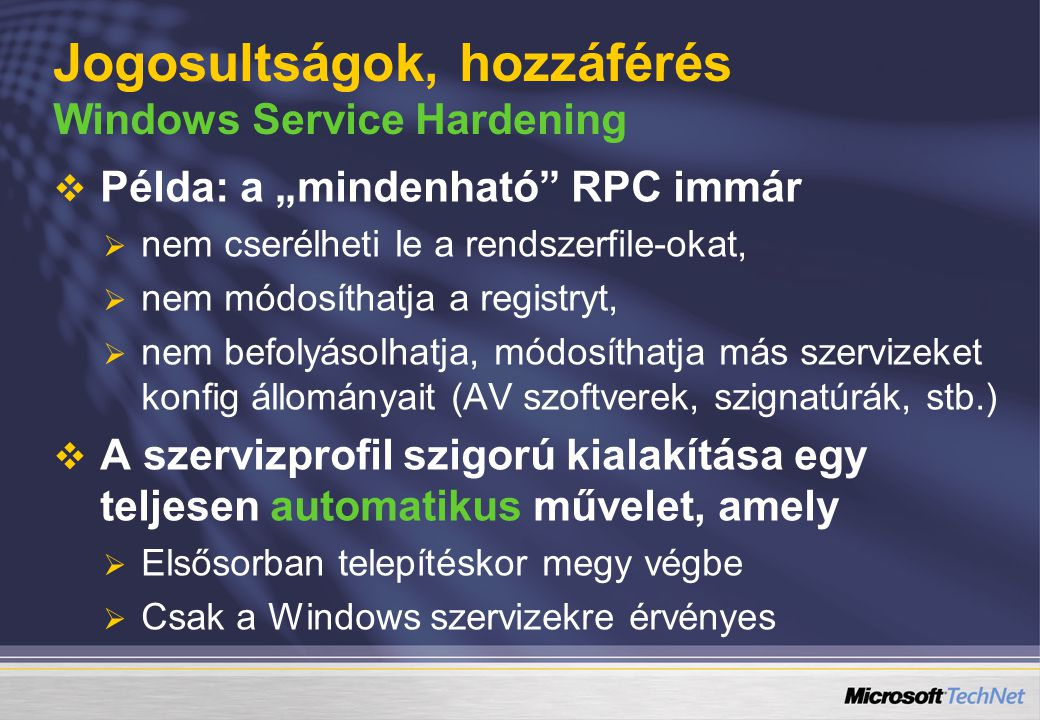 Jogosultságok, hozzáférés Windows Service Hardening