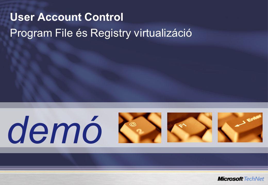 User Account Control Program File és Registry virtualizáció demó