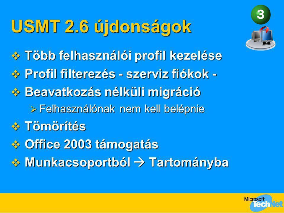 USMT 2.6 újdonságok Több felhasználói profil kezelése