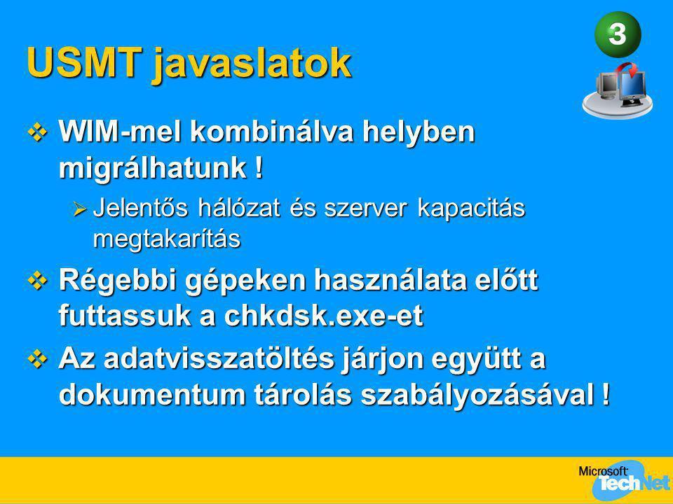 USMT javaslatok WIM-mel kombinálva helyben migrálhatunk !
