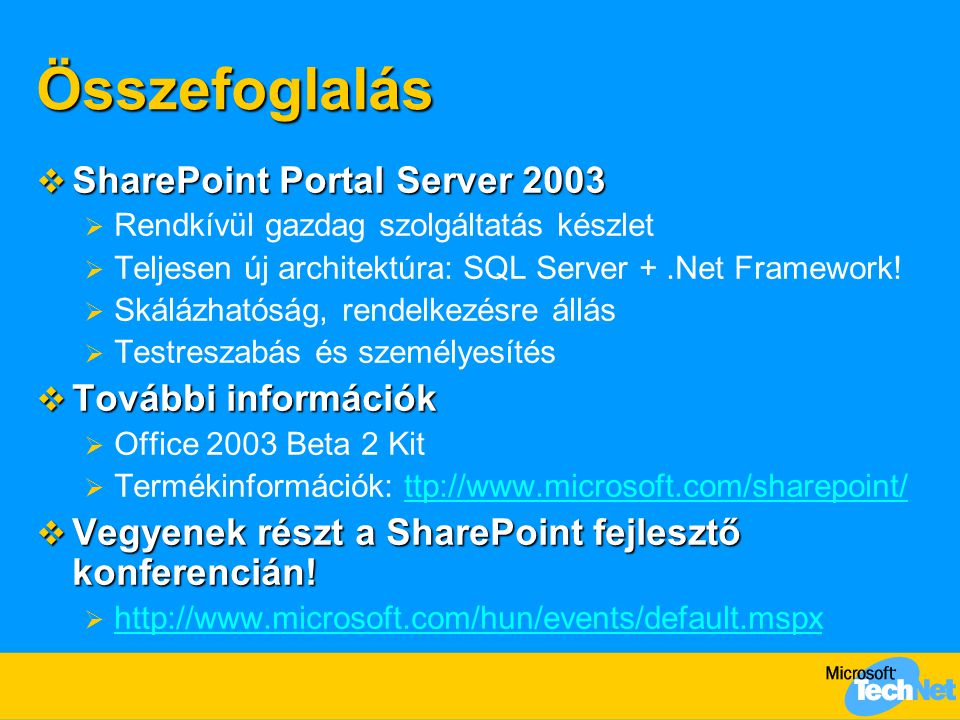 Összefoglalás SharePoint Portal Server 2003 További információk