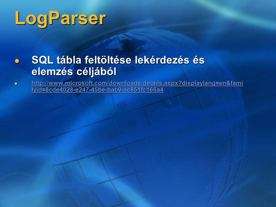 LogParser SQL tábla feltöltése lekérdezés és elemzés céljából
