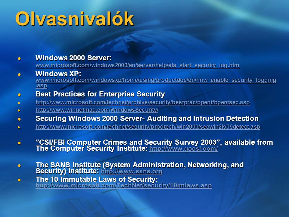 Olvasnivalók Windows 2000 Server: www.microsoft.com/windows2000/en/server/help/els_start_security_log.htm.