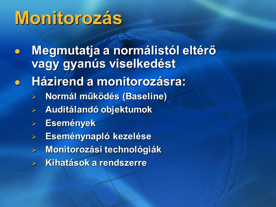 Monitorozás Megmutatja a normálistól eltérő vagy gyanús viselkedést