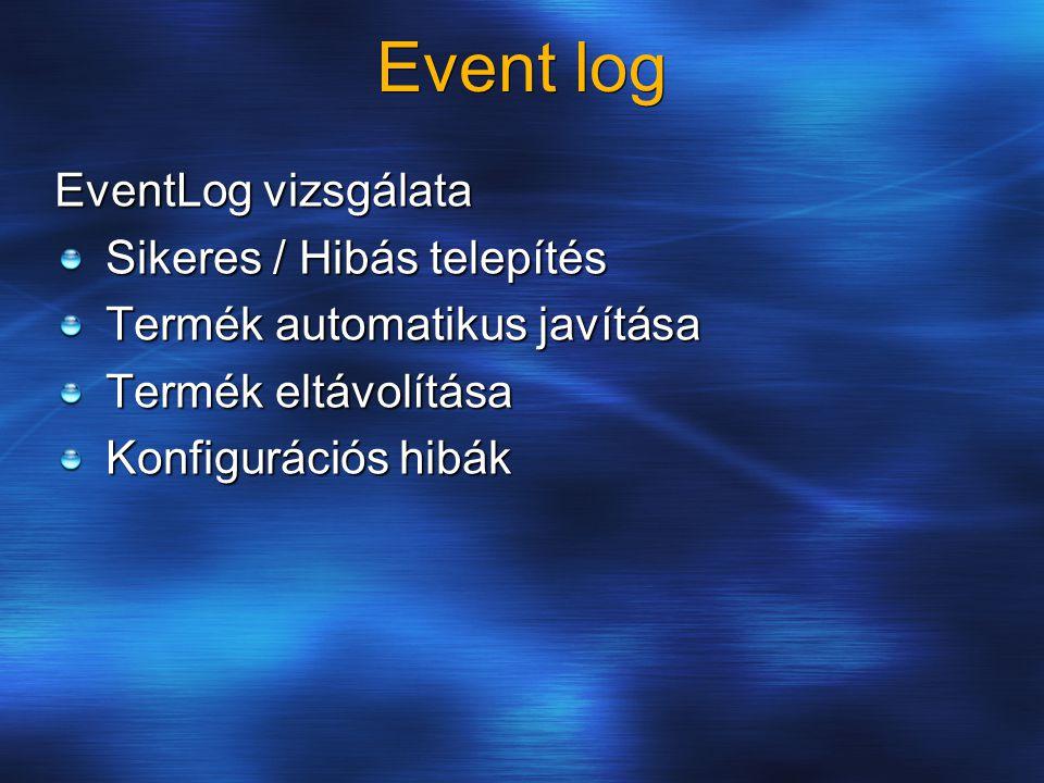 Event log EventLog vizsgálata Sikeres / Hibás telepítés