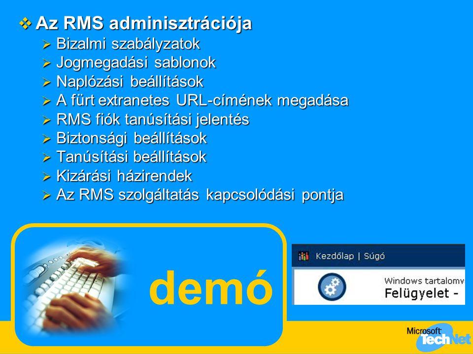 demó Az RMS adminisztrációja Bizalmi szabályzatok Jogmegadási sablonok