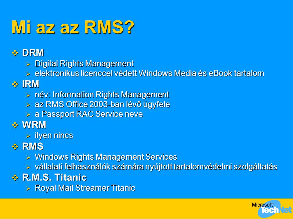 Mi az az RMS DRM IRM WRM RMS R.M.S. Titanic Digital Rights Management