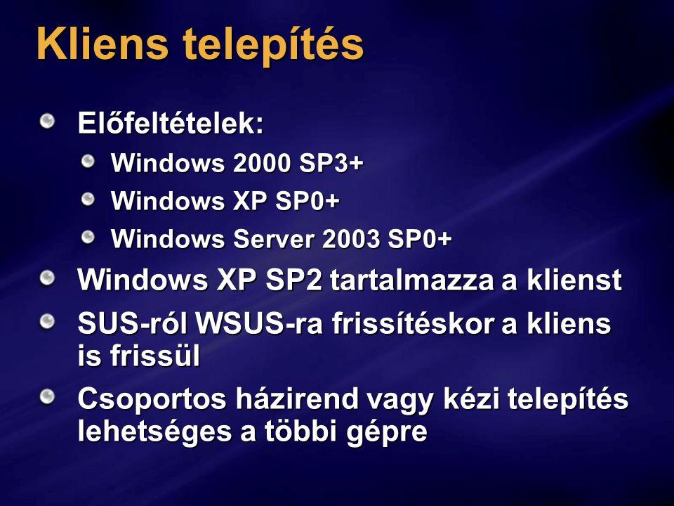 Kliens telepítés Előfeltételek: Windows XP SP2 tartalmazza a klienst