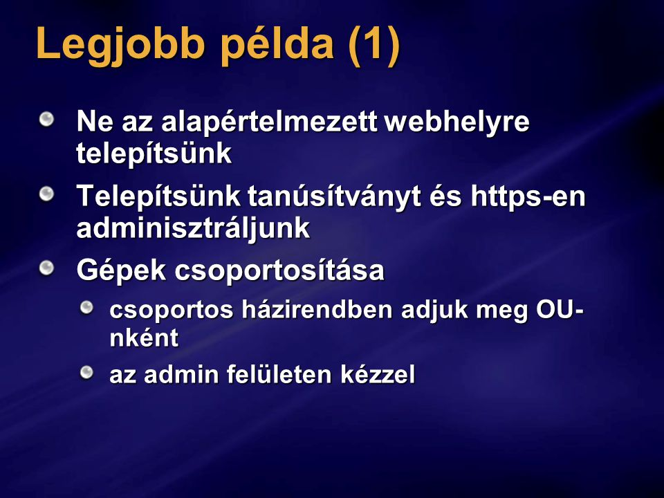 Legjobb példa (1) Ne az alapértelmezett webhelyre telepítsünk