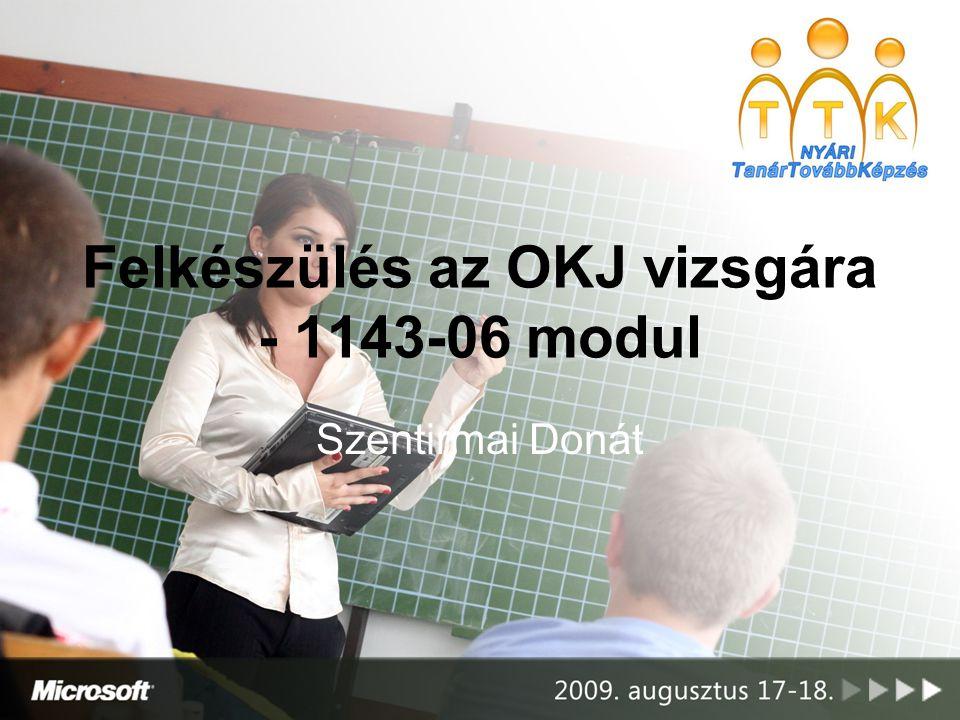 Felkészülés az OKJ vizsgára - 1143-06 modul