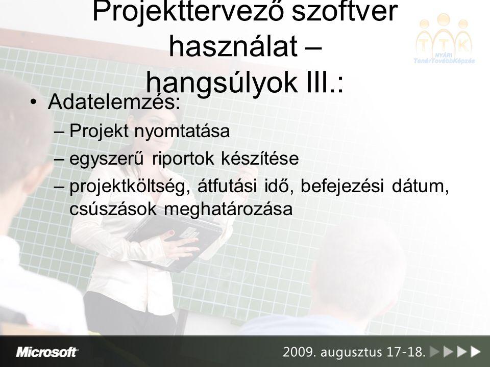 Projekttervező szoftver használat – hangsúlyok III.: