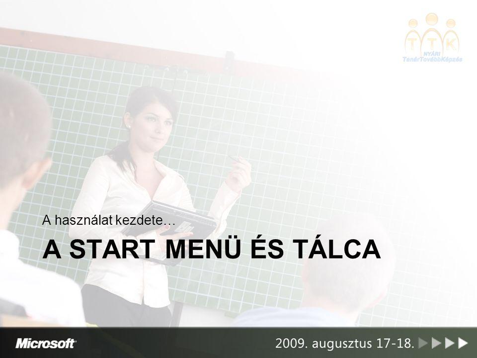 A használat kezdete… A start menü és tálca