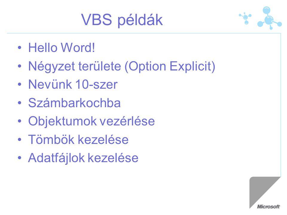 VBS példák Hello Word! Négyzet területe (Option Explicit)