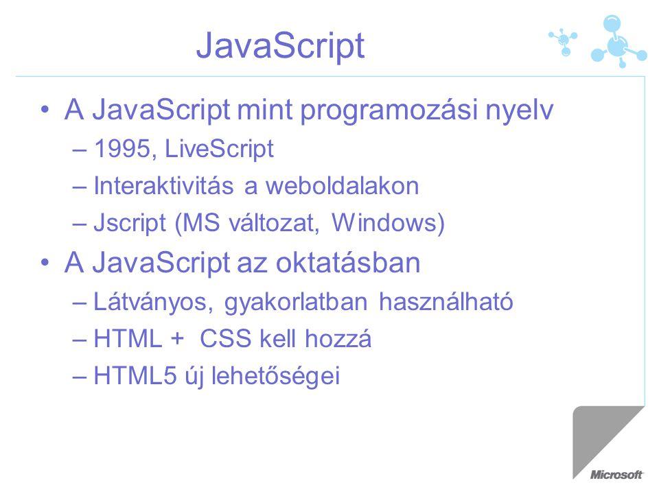 JavaScript A JavaScript mint programozási nyelv