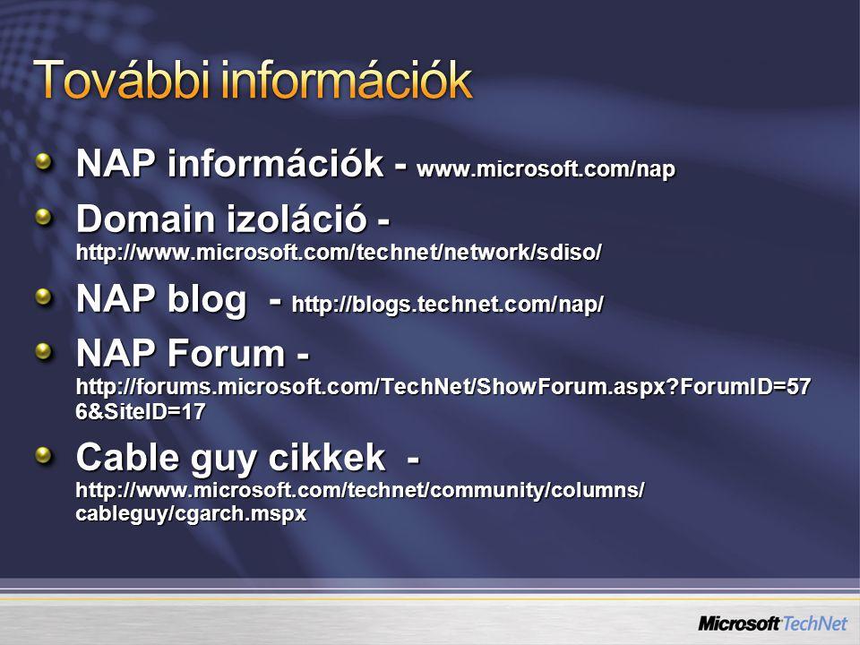 További információk NAP információk - www.microsoft.com/nap