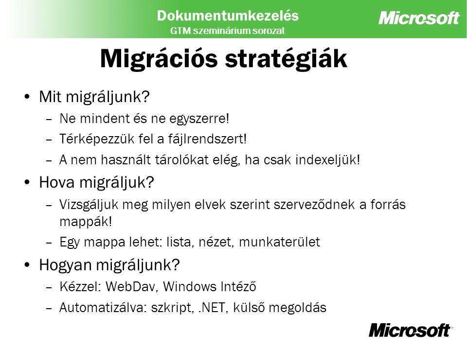 Migrációs stratégiák Mit migráljunk Hova migráljuk