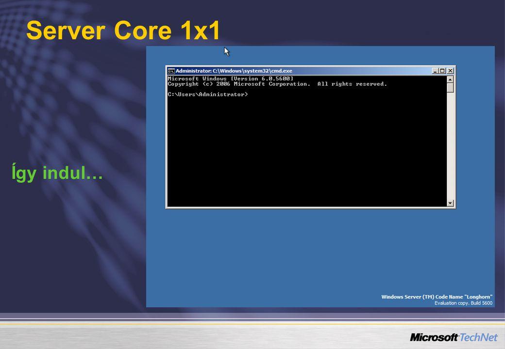 Server Core 1x1 Így indul…