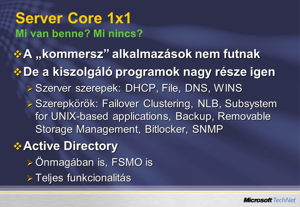 Server Core 1x1 Mi van benne Mi nincs