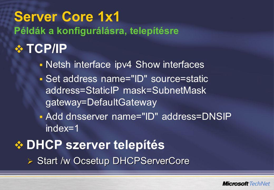 Server Core 1x1 Példák a konfigurálásra, telepítésre